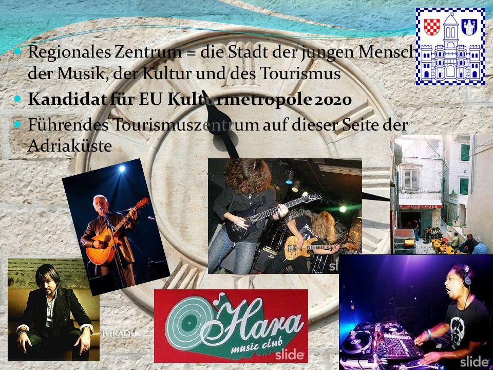 Regionales Zentrum = die Stadt der jungen Menschen, der Musik, der Kultur und des Tourismus