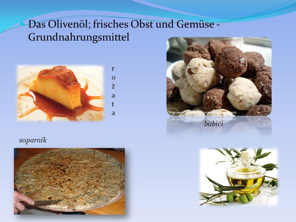 Das Olivenöl; frisches Obst und Gemüse - Grundnahrungsmittel
