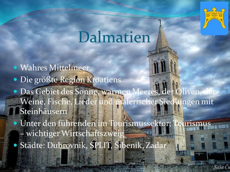 Dalmatien Wahres Mittelmeer Die größte Region Kroatiens