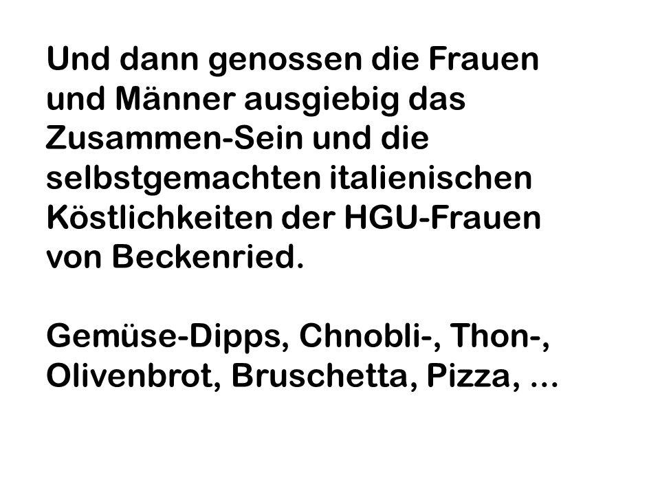 Und dann genossen die Frauen und Männer ausgiebig das Zusammen-Sein und die selbstgemachten italienischen Köstlichkeiten der HGU-Frauen von Beckenried.