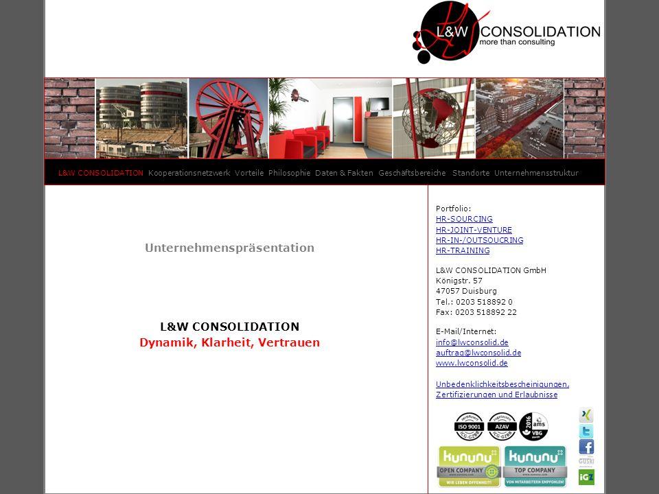 L&W CONSOLIDATION Kooperationsnetzwerk Vorteile Philosophie Daten & Fakten Geschäftsbereiche Standorte Unternehmensstruktur