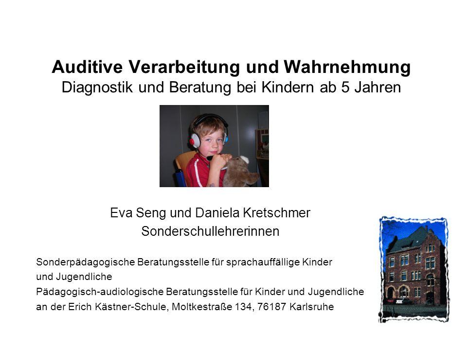Auditive Verarbeitung und Wahrnehmung Diagnostik und Beratung bei Kindern ab 5 Jahren