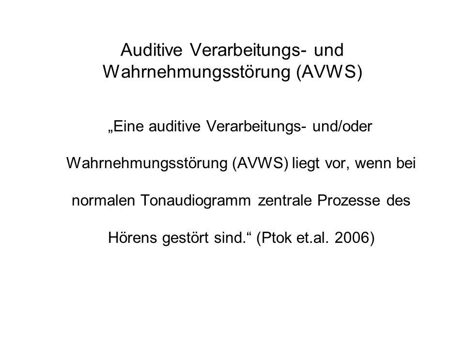 Auditive Verarbeitungs- und Wahrnehmungsstörung (AVWS)