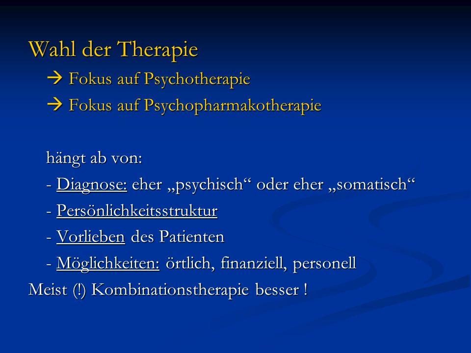 Wahl der Therapie  Fokus auf Psychotherapie