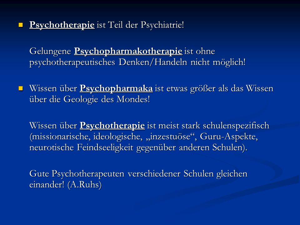 Psychotherapie ist Teil der Psychiatrie!