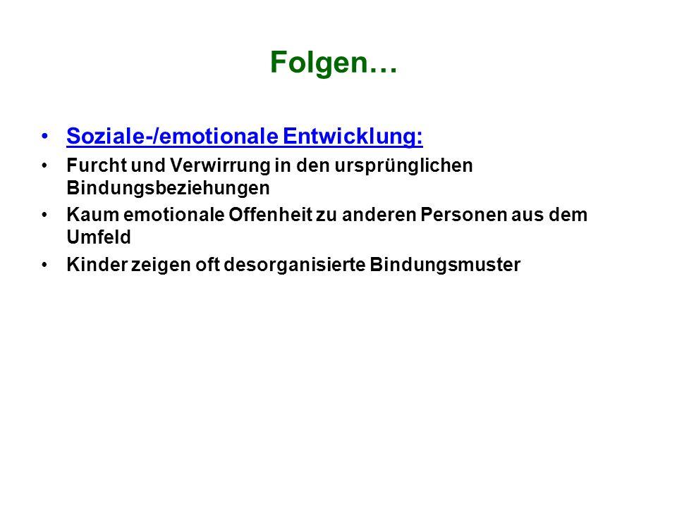 Folgen… Soziale-/emotionale Entwicklung: