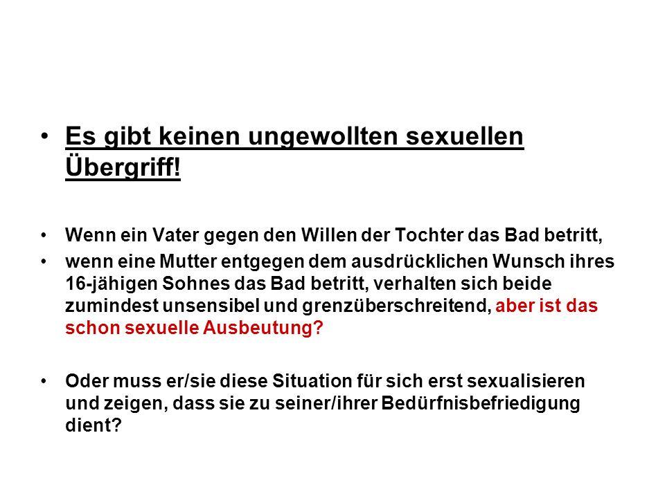 Es gibt keinen ungewollten sexuellen Übergriff!