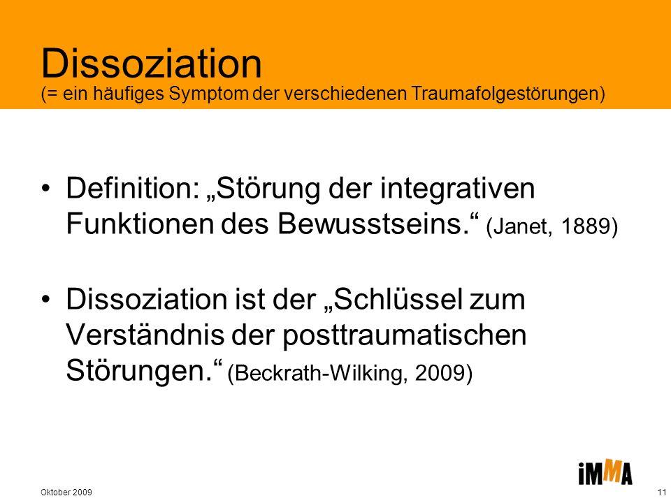 Dissoziation (= ein häufiges Symptom der verschiedenen Traumafolgestörungen)