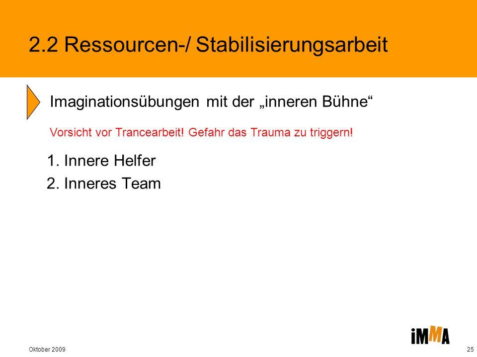 2.2 Ressourcen-/ Stabilisierungsarbeit