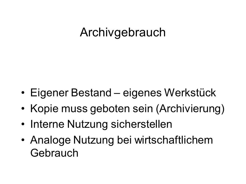 Archivgebrauch Eigener Bestand – eigenes Werkstück