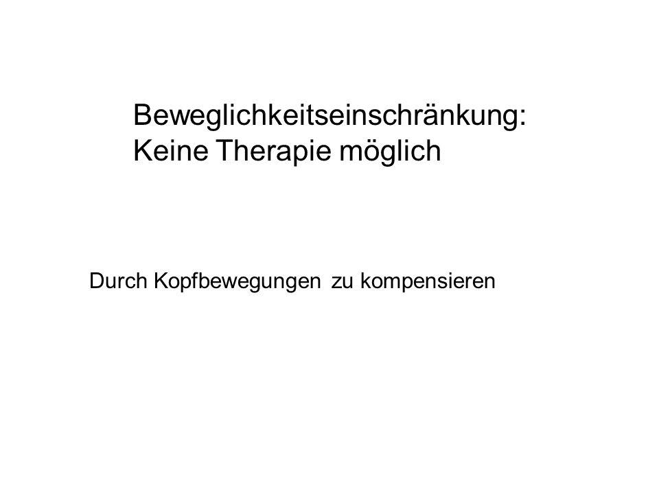 Beweglichkeitseinschränkung: Keine Therapie möglich