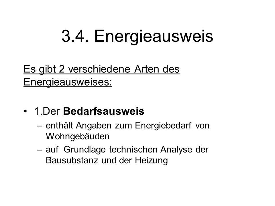 3.4. Energieausweis Es gibt 2 verschiedene Arten des Energieausweises: