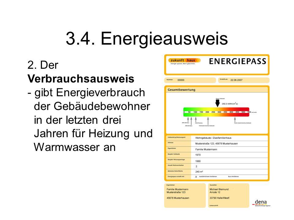 3.4. Energieausweis 2. Der Verbrauchsausweis - gibt Energieverbrauch