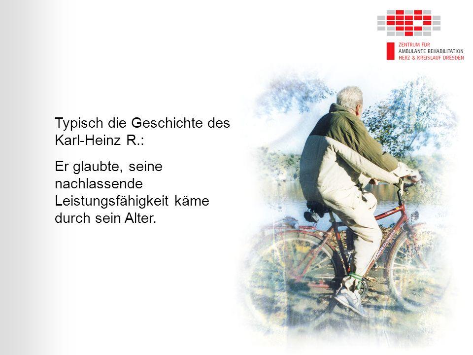 Typisch die Geschichte des Karl-Heinz R.: