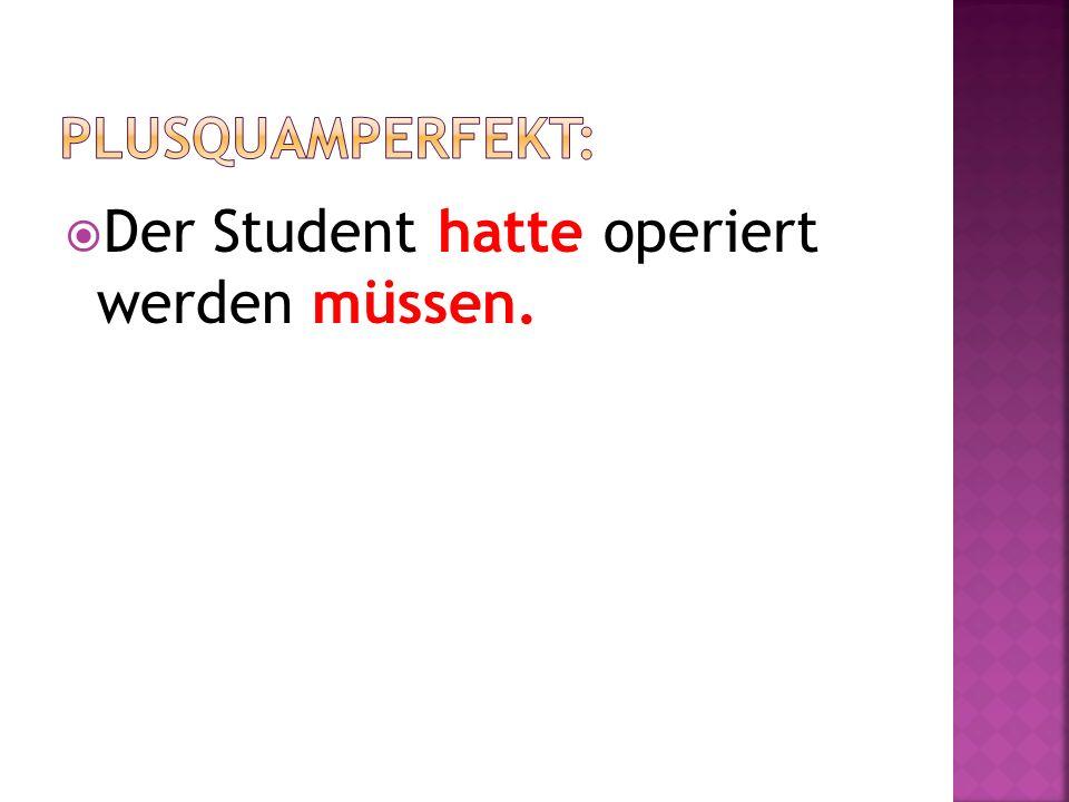 Der Student hatte operiert werden müssen.
