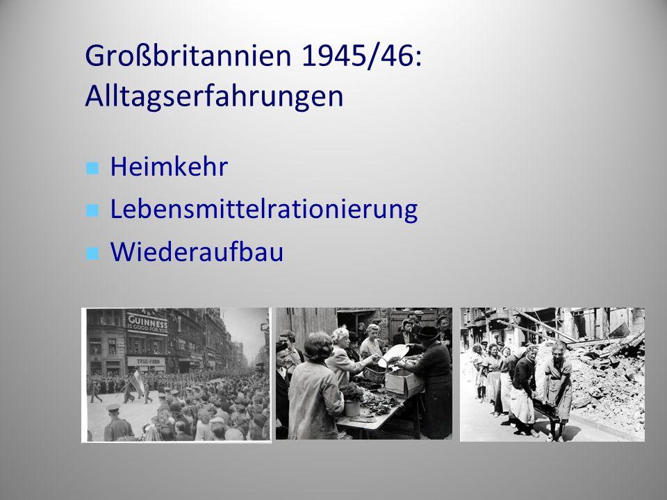 Großbritannien 1945/46: Alltagserfahrungen