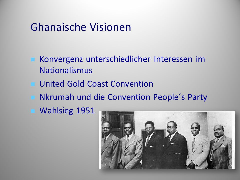 Ghanaische Visionen Konvergenz unterschiedlicher Interessen im Nationalismus. United Gold Coast Convention.