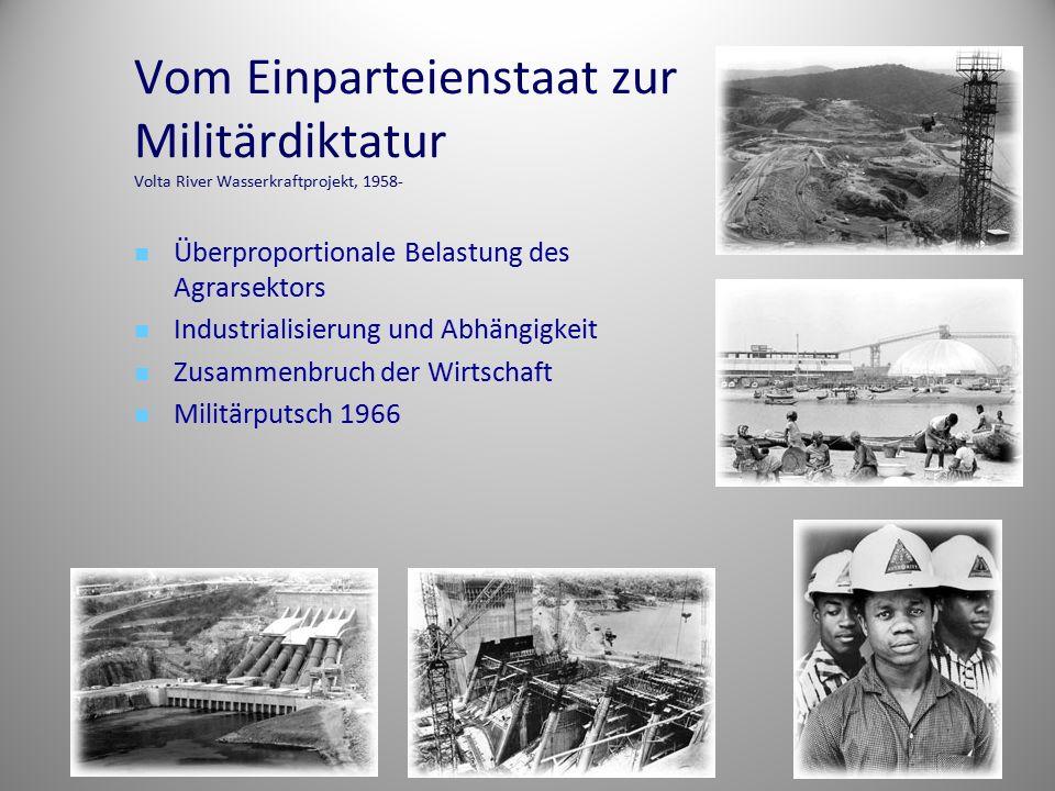 Vom Einparteienstaat zur Militärdiktatur Volta River Wasserkraftprojekt, 1958-