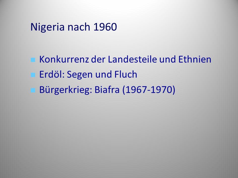 Nigeria nach 1960 Konkurrenz der Landesteile und Ethnien