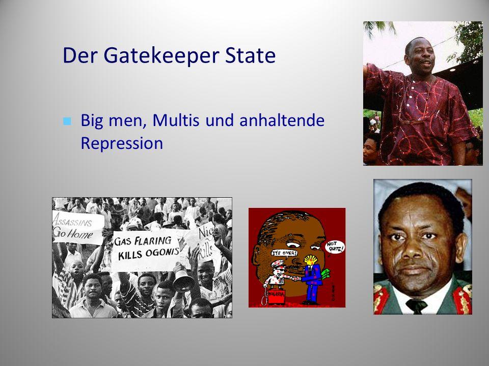 Der Gatekeeper State Big men, Multis und anhaltende Repression
