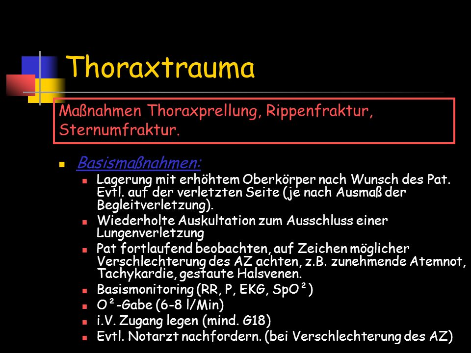 Thoraxtrauma Maßnahmen Thoraxprellung, Rippenfraktur, Sternumfraktur.