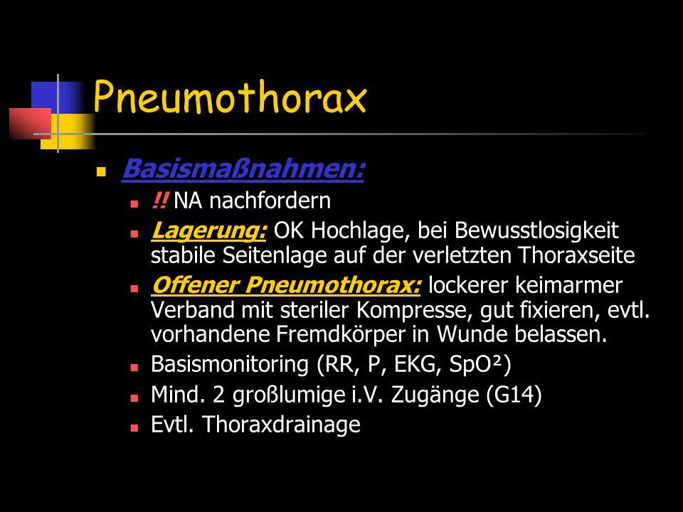 Pneumothorax Basismaßnahmen: !! NA nachfordern