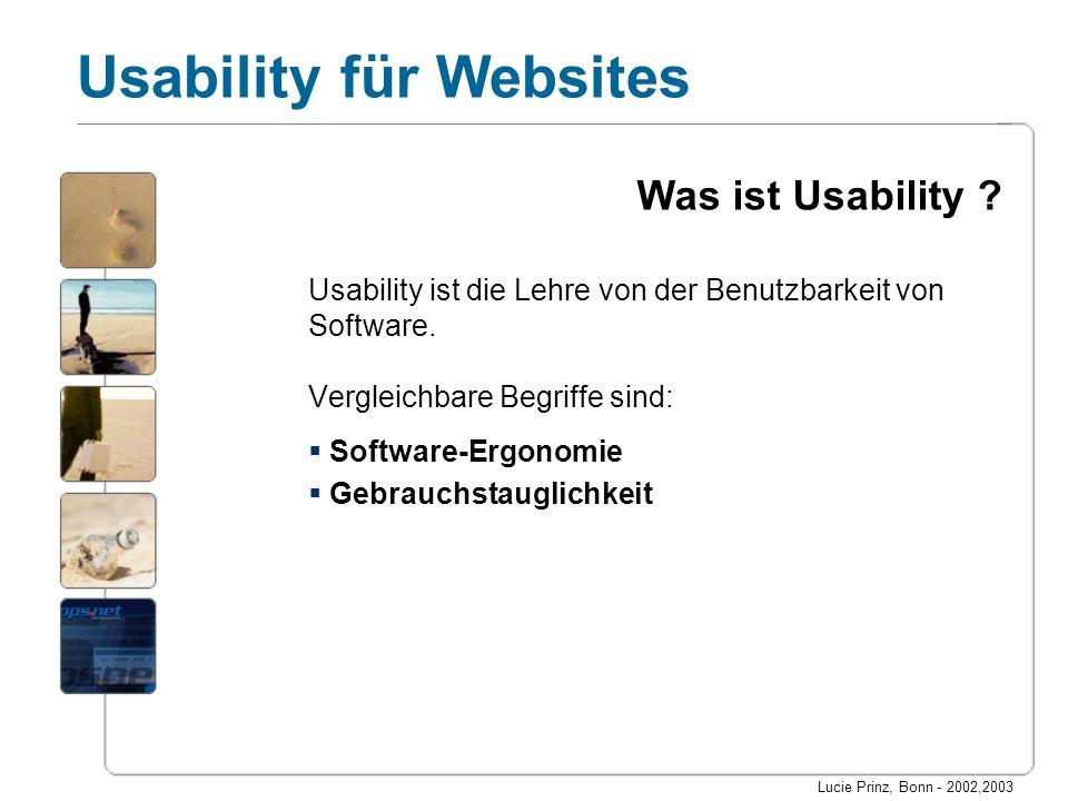 Was ist Usability Usability ist die Lehre von der Benutzbarkeit von Software. Vergleichbare Begriffe sind: