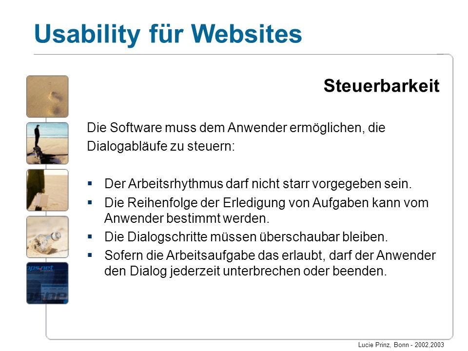 Steuerbarkeit Die Software muss dem Anwender ermöglichen, die