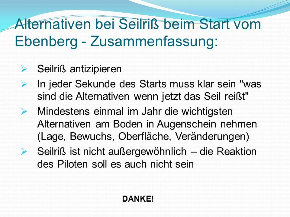 Alternativen bei Seilriß beim Start vom Ebenberg - Zusammenfassung: