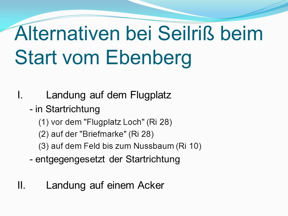 Alternativen bei Seilriß beim Start vom Ebenberg