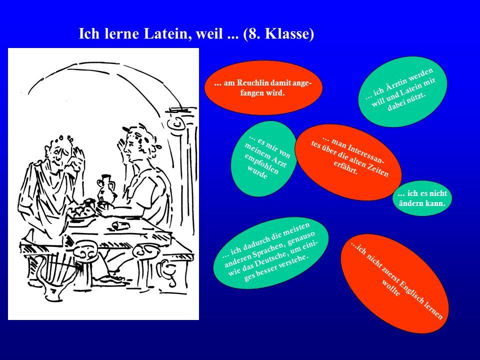 Ich lerne Latein, weil ... (8. Klasse)