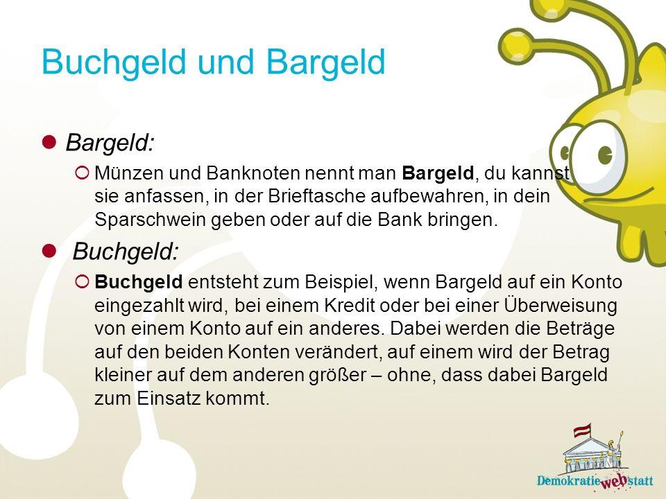 Buchgeld und Bargeld Bargeld: Buchgeld: