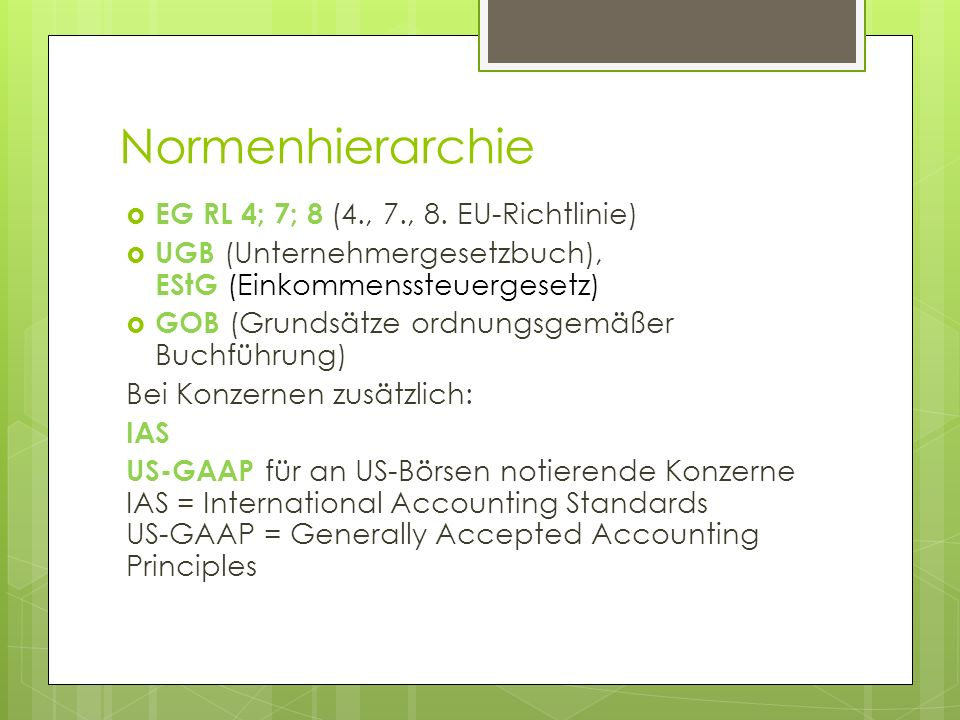 Normenhierarchie EG RL 4; 7; 8 (4., 7., 8. EU-Richtlinie)