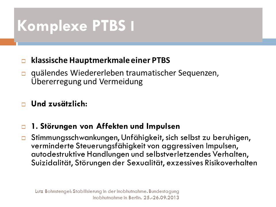 Komplexe PTBS I klassische Hauptmerkmale einer PTBS