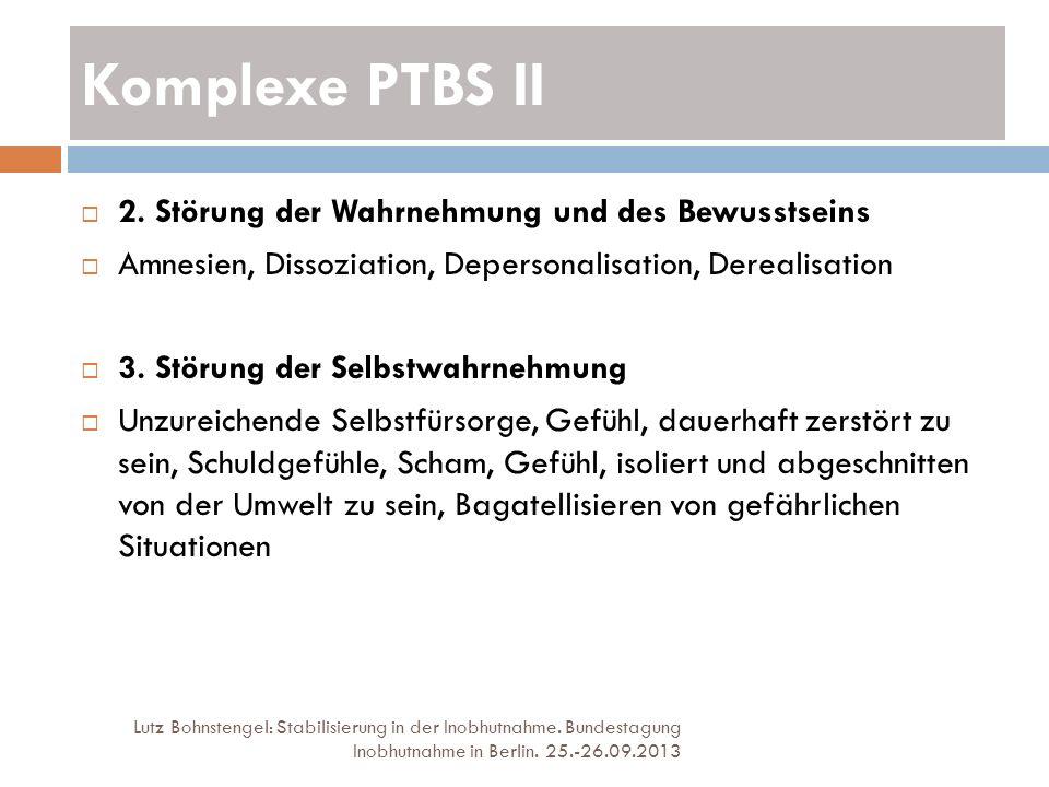 Komplexe PTBS II 2. Störung der Wahrnehmung und des Bewusstseins