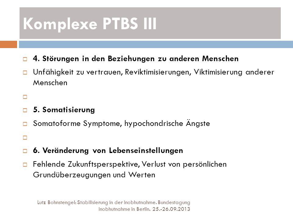 Komplexe PTBS III 4. Störungen in den Beziehungen zu anderen Menschen