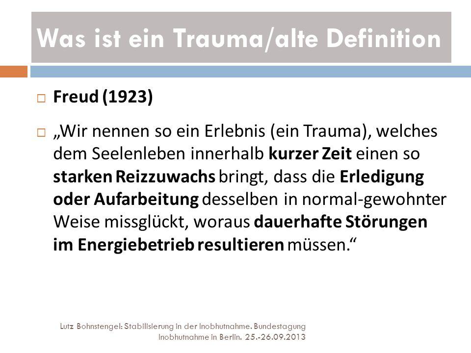 Was ist ein Trauma/alte Definition