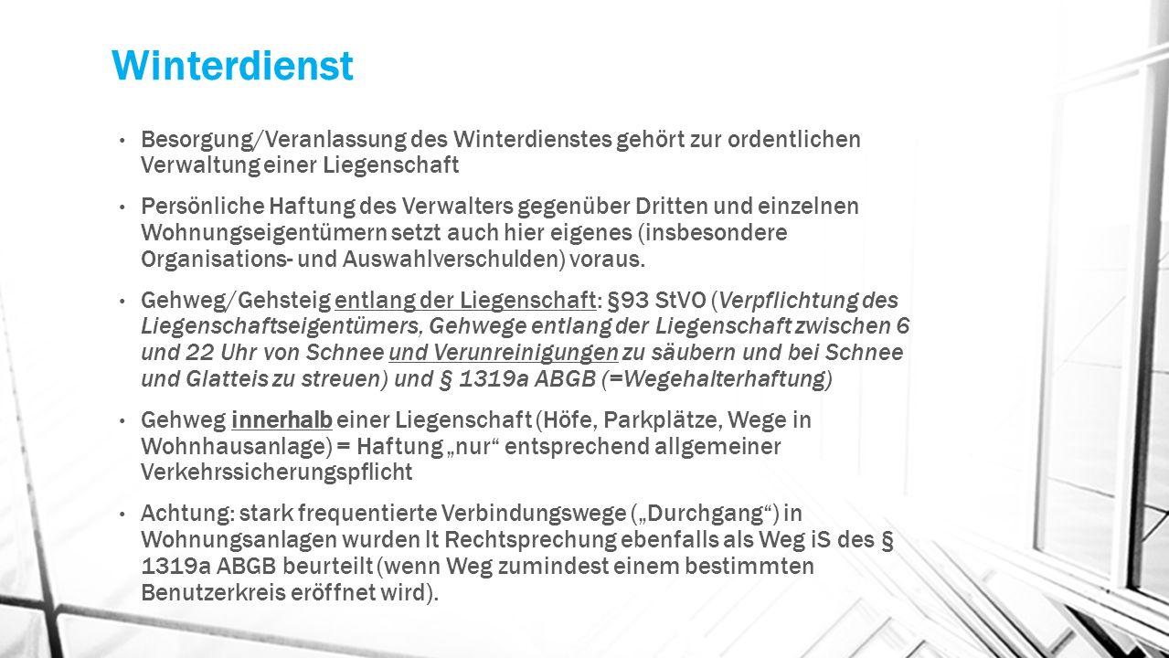 WinterdienstBesorgung/Veranlassung des Winterdienstes gehört zur ordentlichen Verwaltung einer Liegenschaft.