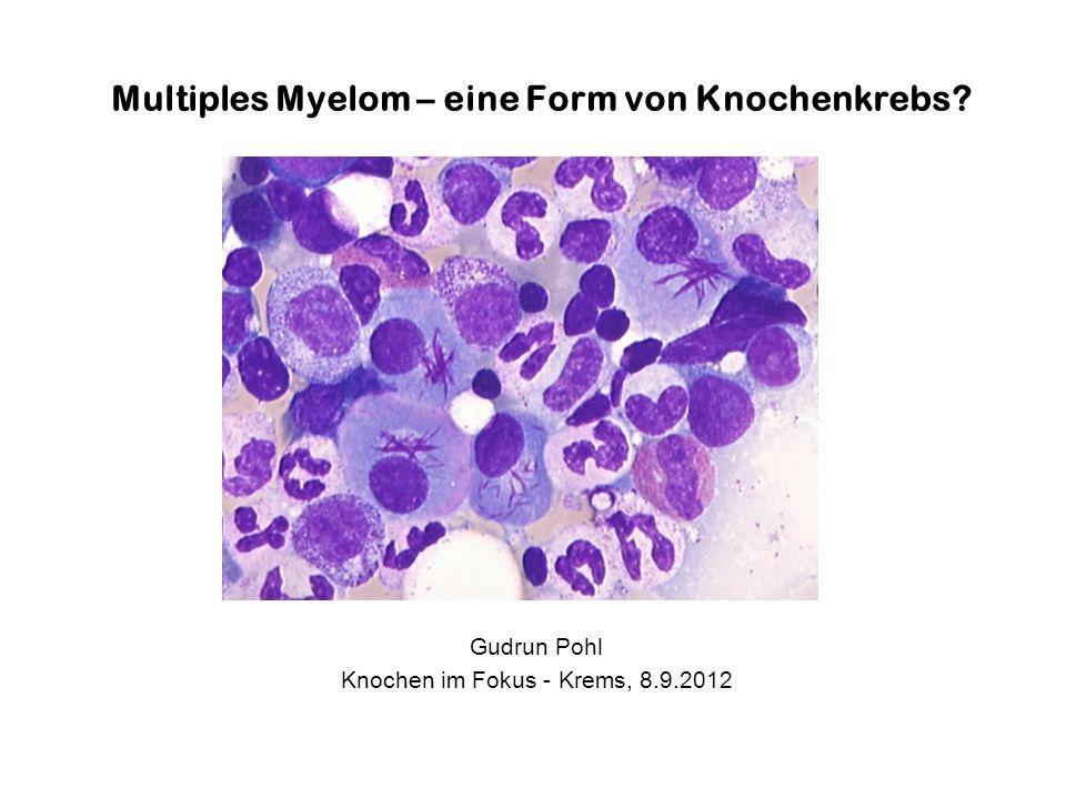 Multiples Myelom – eine Form von Knochenkrebs