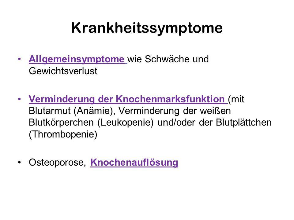 Krankheitssymptome Allgemeinsymptome wie Schwäche und Gewichtsverlust