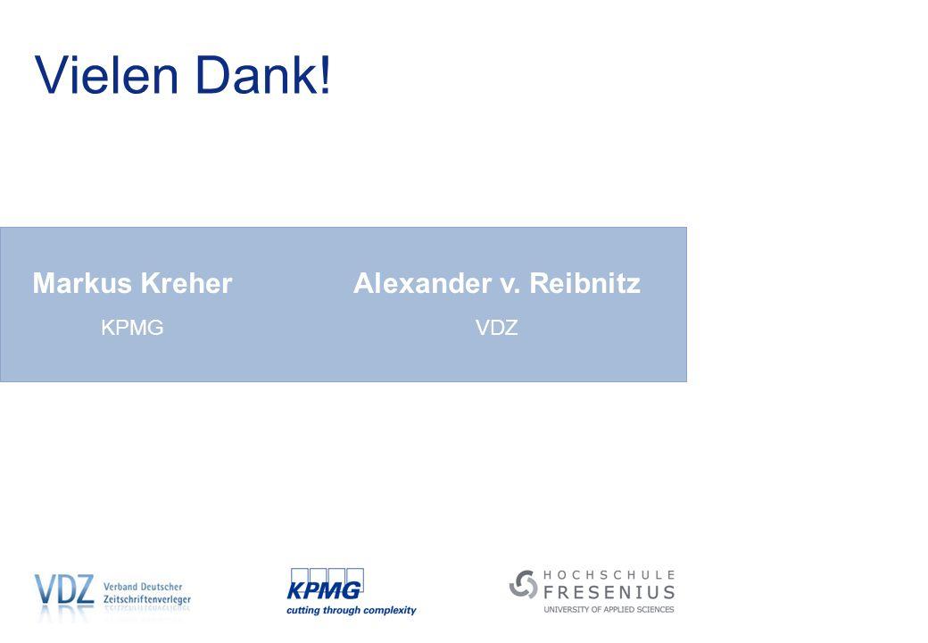 Vielen Dank! Markus Kreher KPMG Alexander v. Reibnitz VDZ