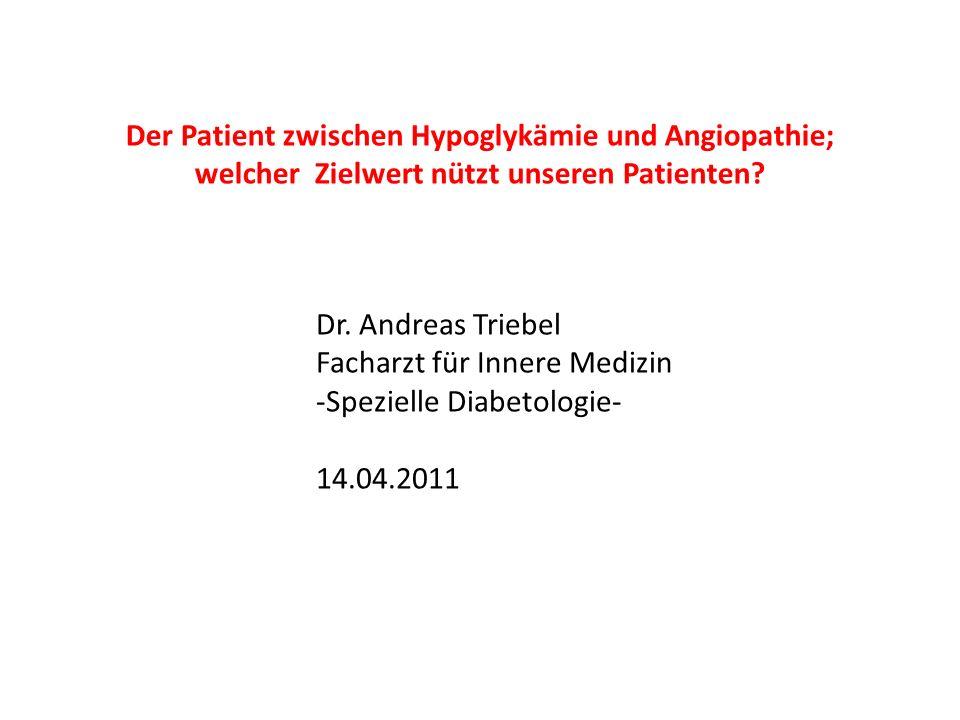 Der Patient zwischen Hypoglykämie und Angiopathie; welcher Zielwert nützt unseren Patienten