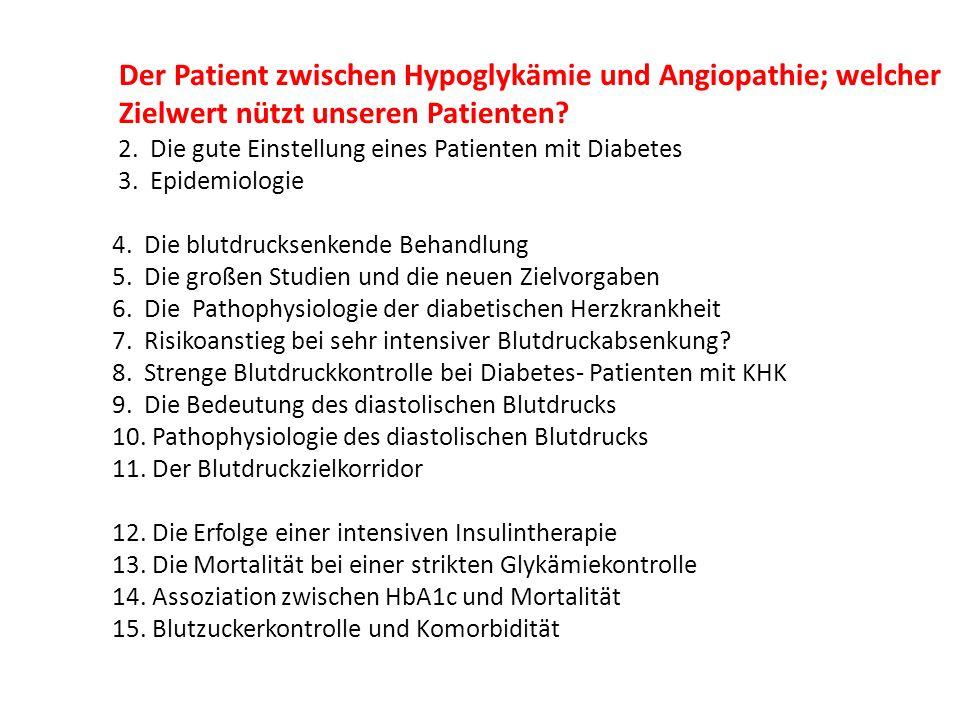 Der Patient zwischen Hypoglykämie und Angiopathie; welcher