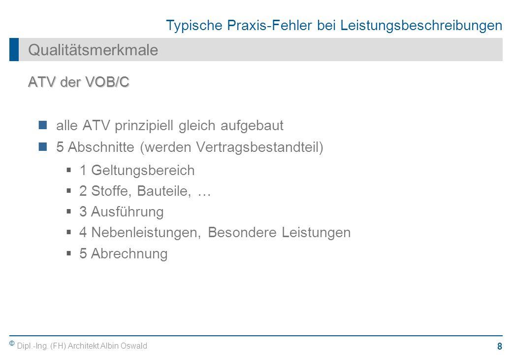 Qualitätsmerkmale ATV der VOB/C alle ATV prinzipiell gleich aufgebaut