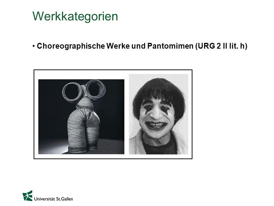 Werkkategorien Choreographische Werke und Pantomimen (URG 2 II lit. h)