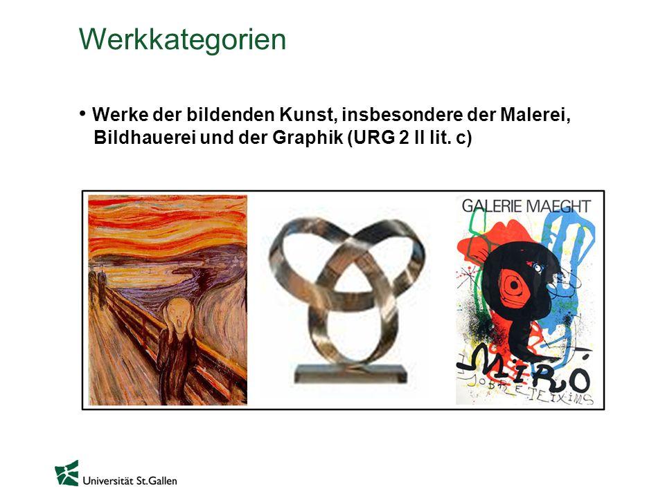 Werkkategorien Werke der bildenden Kunst, insbesondere der Malerei, Bildhauerei und der Graphik (URG 2 II lit.