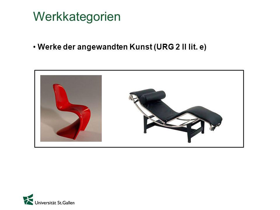 Werkkategorien Werke der angewandten Kunst (URG 2 II lit. e)
