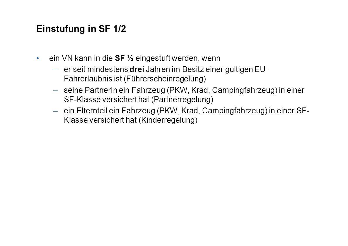Einstufung in SF 1/2 ein VN kann in die SF ½ eingestuft werden, wenn