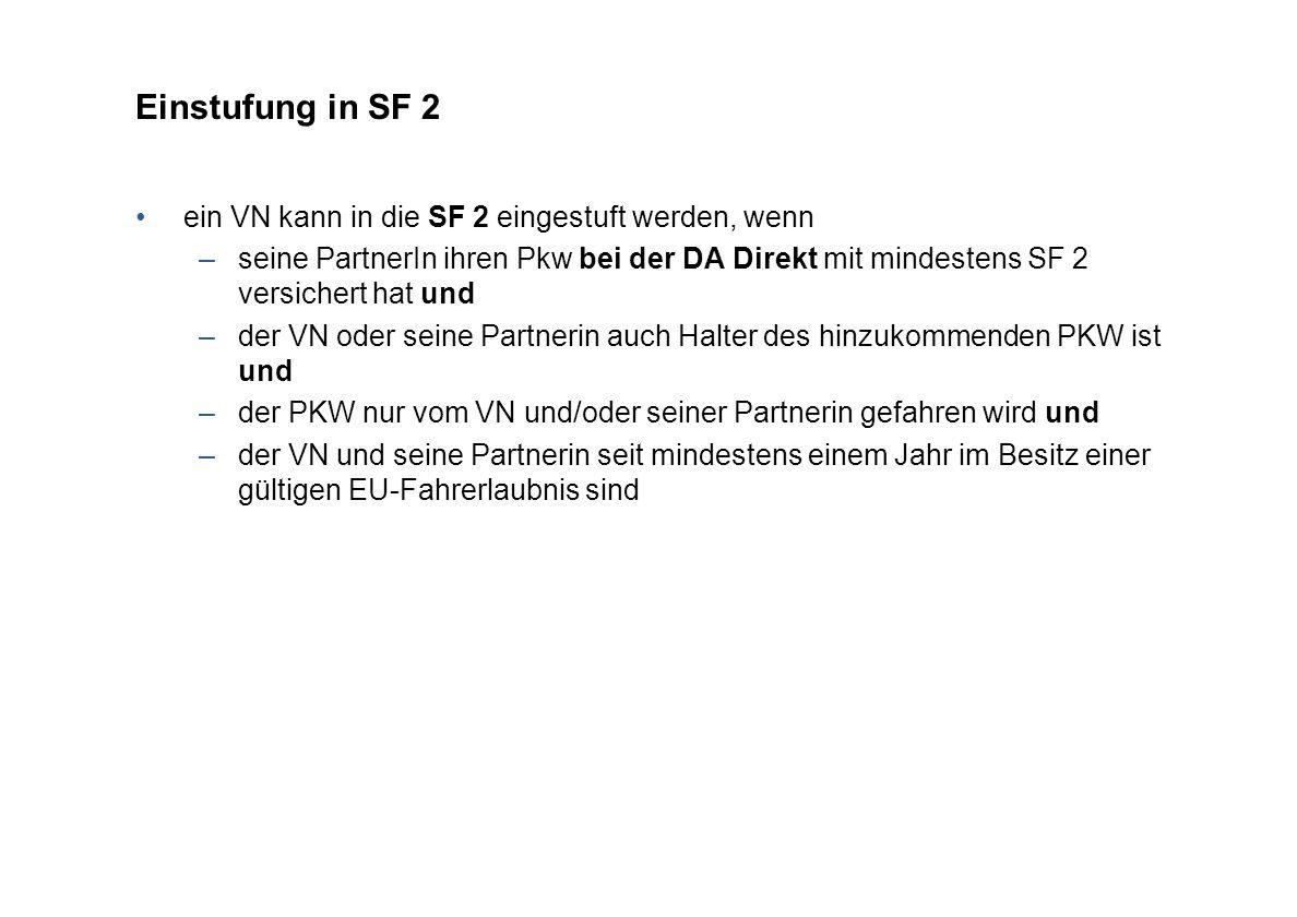 Einstufung in SF 2 ein VN kann in die SF 2 eingestuft werden, wenn