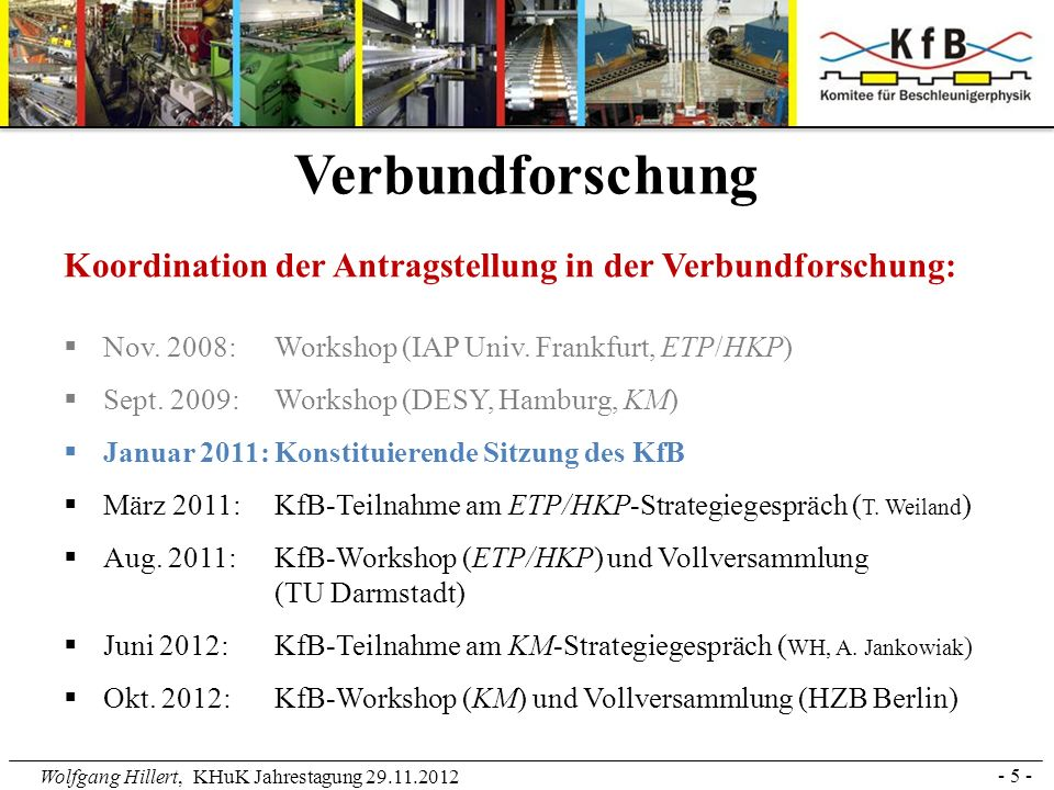 VerbundforschungKoordination der Antragstellung in der Verbundforschung: Nov. 2008: Workshop (IAP Univ. Frankfurt, ETP/HKP)